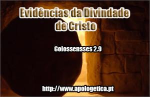Evidências da Divindade de Cristo